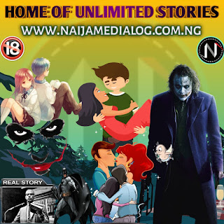 Naijamedialog Stories - Romantic Stories, Love Stories, Action Stories, 18+ Stories - www.naijamedialog.com.ng