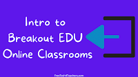 Five Fun Breakout Games for Online and In-person Classrooms