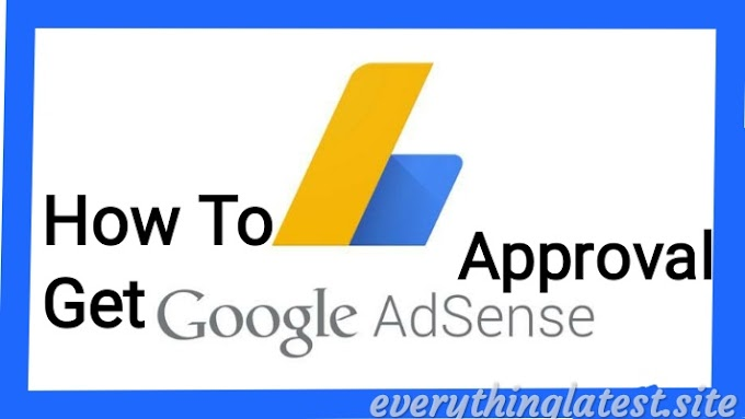 How To Get  Easily AdSense Approval - Fast
