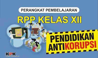 RPP Pendidikan Anti Korupsi Kelas XII