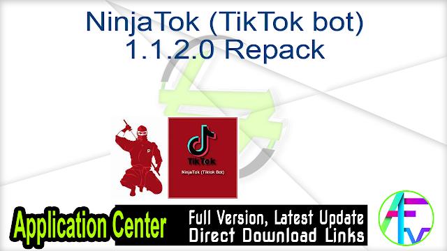 NinjaTok (TikTok bot) 1.1.2.0 Repack