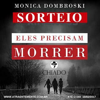 http://www.atraentemente.com.br/2017/01/sorteio-eles-precisam-morrer-monica_6.html