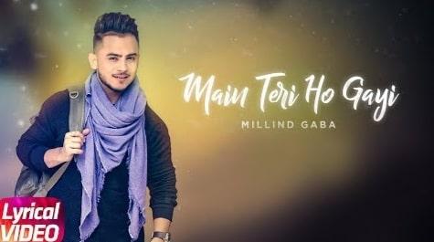 Main Teri Ho Gayi Lyrics in Hindi, Millind Gaba, Punjabi Songs Lyrics in Hindi, Punjabi Songs Lyrics in English, Lyrics in Hindi, Lyrics in English