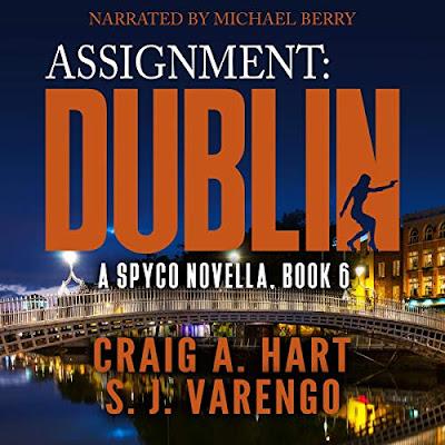 Assignment: Dublin (A SpyCo Novella, Book 6) By: Craig A. Hart, S.J. Varengo