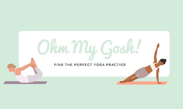 Ohm My Gosh! Find the Perfect Yoga Practice for You