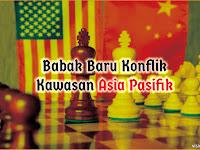 Babak Baru Konflik Kawasan Asia Pasifik