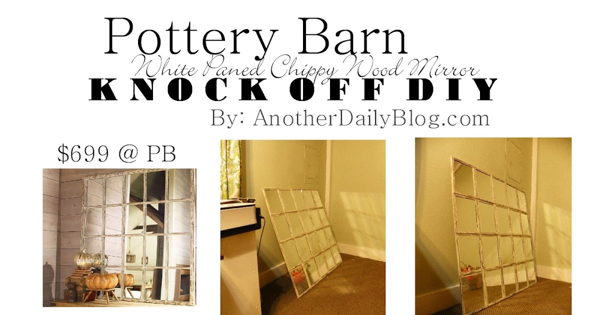 Another Daily Blog 699 Pottery Barn White Paned Mirror