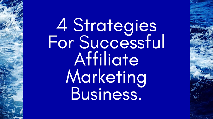 Affiliate Marketing Success: 4 Strategies You Must Implement To Make Money With Affiliate Marketing.