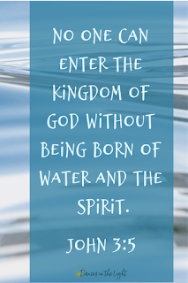 No one can enter the Kingdom of God without being born of water and the Spirit.