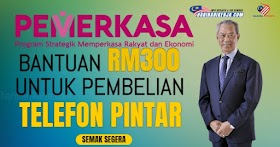 PEMERKASA : Bantuan RM300 Untuk Beli Telefon Pintar, Semak Kelayakan dan Cara Mohon