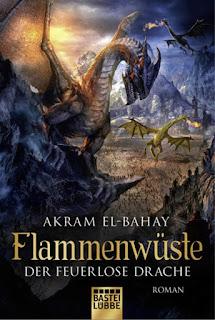 Flammenwüste - Der feuerlose Drache von Akram El-Bahay
