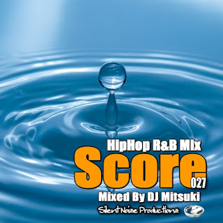 HipHop R&B Mix Score 027 Mixed By DJ Mitsuki