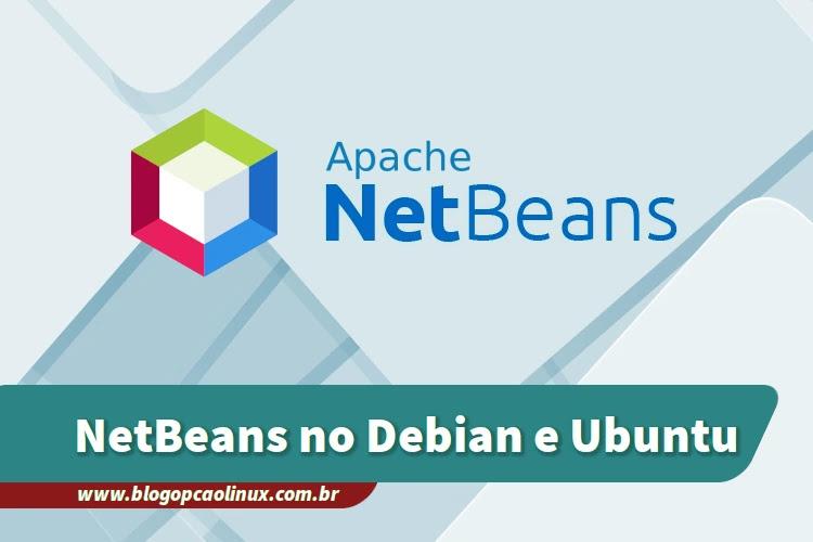 Passo a passo de instalação do Apache NetBeans IDE no Debian e no Ubuntu