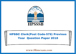 HPSSC Clerk(Post Code-578) Previous Year  Question Paper 2018