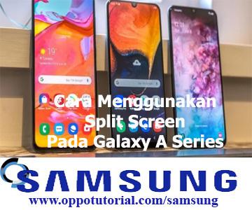 Cara Menggunakan Split Screen Pada Galaxy A Series