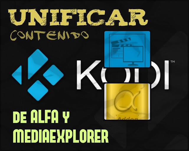 Añadir contenido de ALFA y MEDIAEXPLORER a KODI