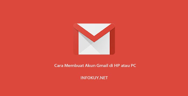 Cara Membuat Akun Gmail di HP atau PC