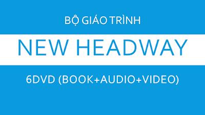 TRỌN BỘ GIÁO TRÌNH NEW HEADWAY 6 DVD (BOOK+AUDIO+VIDEO)