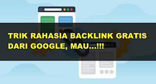 Cara Mendapatkan Backlink Gratis Dari Situs Besar dan Google Yang Berkualitas