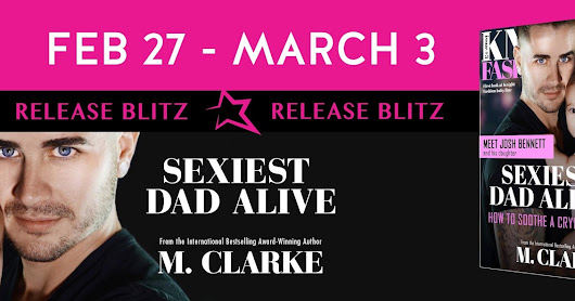 Now Live!! Sexiest Dad Alive by M. Clarke...check out the giveaway!