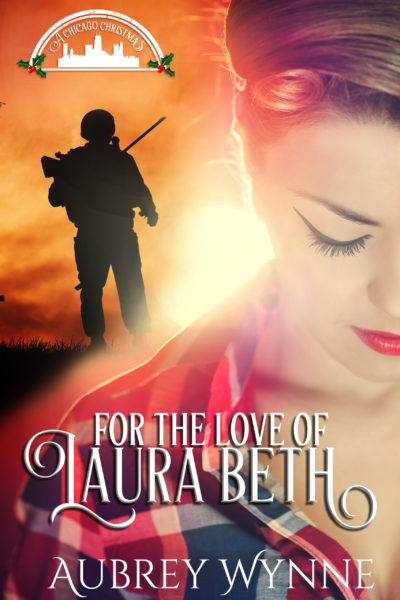 For the Love of Laura Beth (A Chicago Christmas Book 4) by Aubrey Wynne