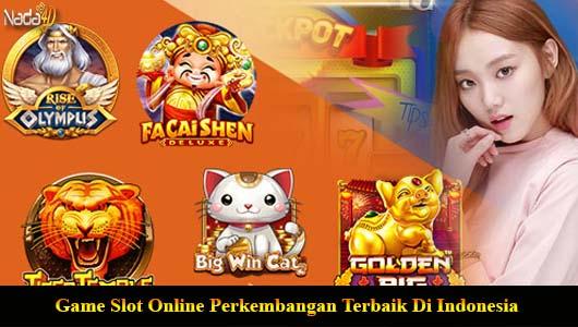 Game Slot Online Perkembangan Terbaik Di Indonesia