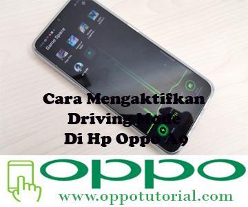 Cara Mengaktifkan Driving Mode Di Hp Oppo A9