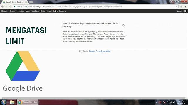 Cara Mengatasi Limit Download File Melalui Google Drive