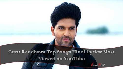 Guru-Randhawa-Top-Songs-Hindi-Lyrics-Most-Viewed-on-YouTube