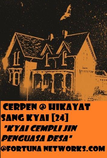 "Cerpen @ Hikayat Sang Kyai [24] ""Kyai Cempli Jin Penguasa Desa"""