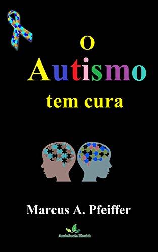 O Autismo tem cura - Marcus Pfeiffer