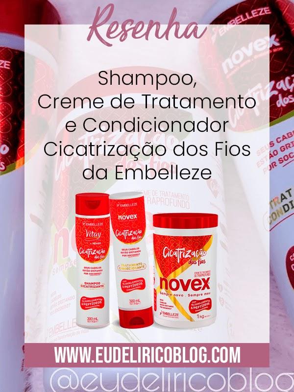 Resenha: Shampoo, Creme de Tratamento e Condicionador Cicatrização dos Fios da Embelleze