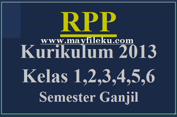 RPP K13 Kelas 1,2,3,4,5,6 Semester Ganjil