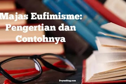 Majas Eufimisme: Pengertian dan Contohnya