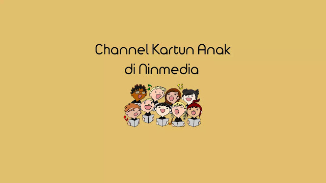 Channel Kartun Anak di Ninmedia Parabola