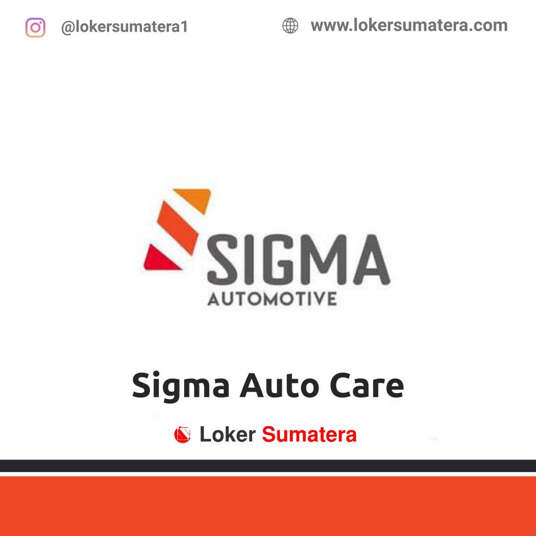 Lowongan Kerja Pekanbaru: Sigma Auto Care Agustus 2020