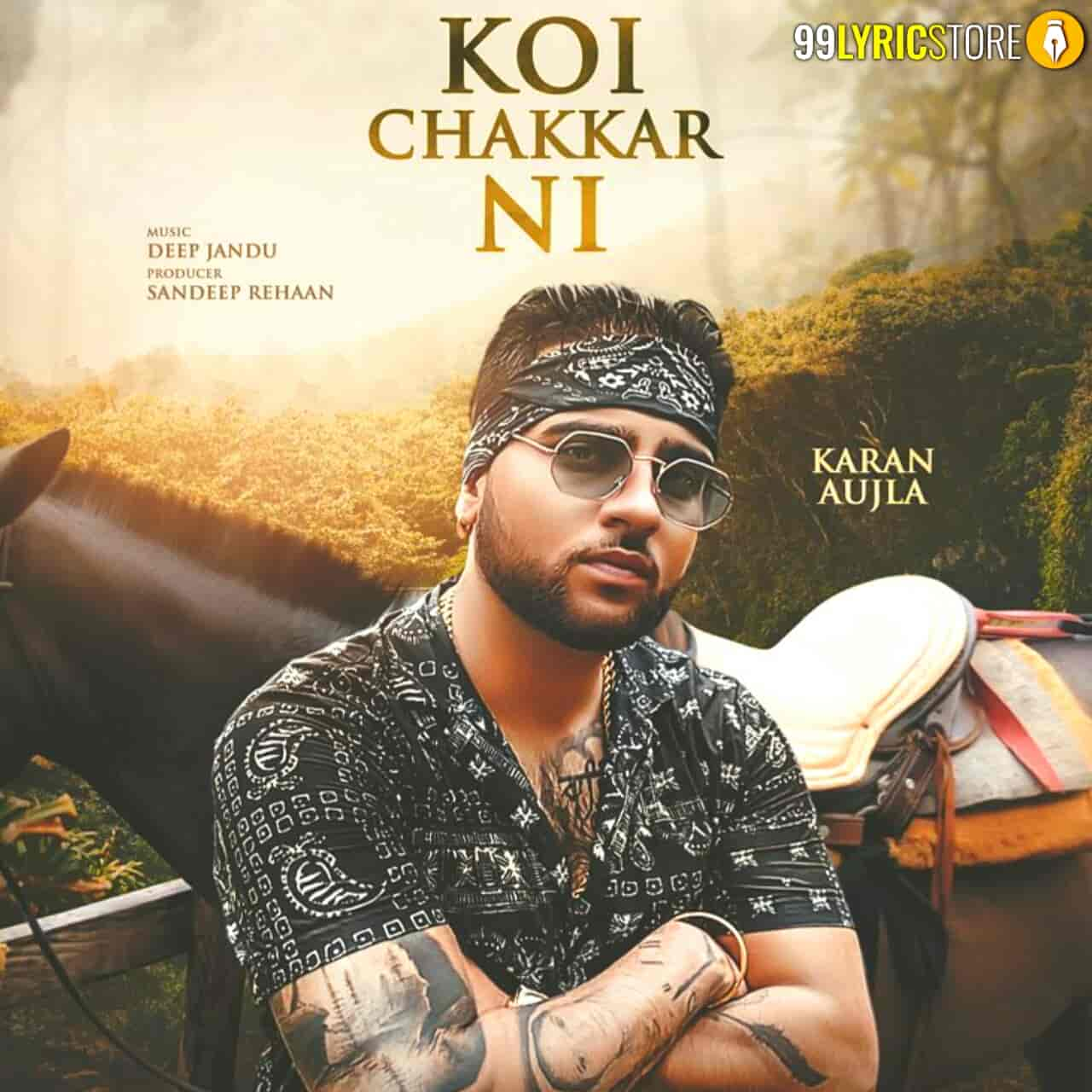 Koi Chakkar Ni Punjabi Song Sung By Karan Aujla