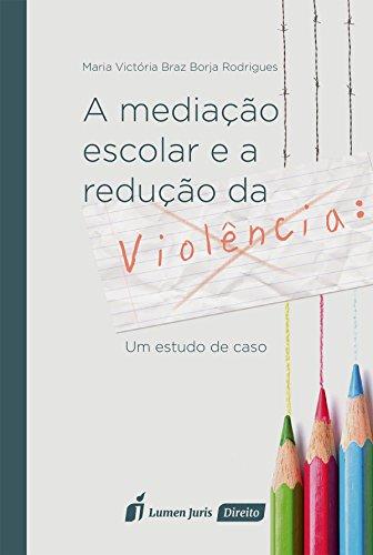 A Mediação Escolar e a Redução da Violência: Um Estudo de Caso