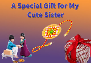 best-gift-for-my-sister, raksha-bandhan-special-gift