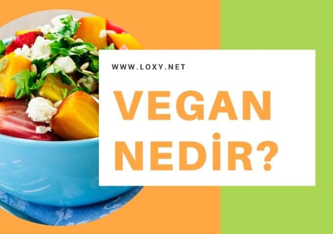 Vegan nedir? Vegan beslenme ne demek?