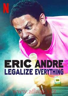 مشاهدة مشاهدة فيلم Eric Andre: Legalize Everything 2020 مترجم