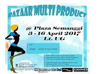 Ini Dia Bazaar Multi Product 2017 di Plaza Semanggi