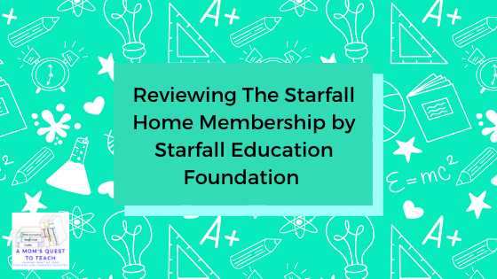 Reviewing The Starfall Home Membership by Starfall Education Foundation