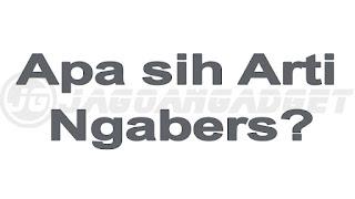 Apa itu Ngabers