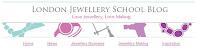 london-jewellery-school-blog-anna-campbell