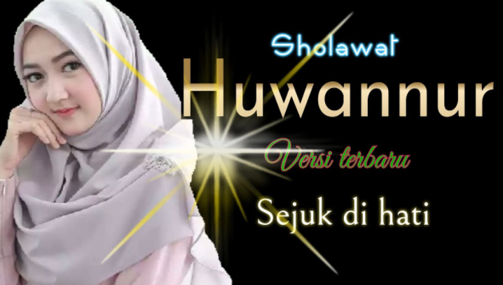 Lirik Sholawat HuwanNur - Lengkap Arab - Latin Dan Terjemahannya