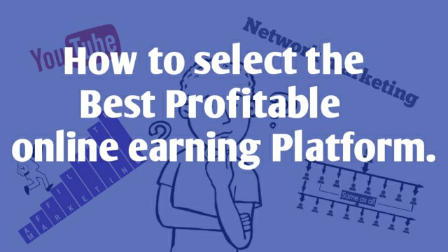 how-to-select-the-best-profitable-online-earning-platform