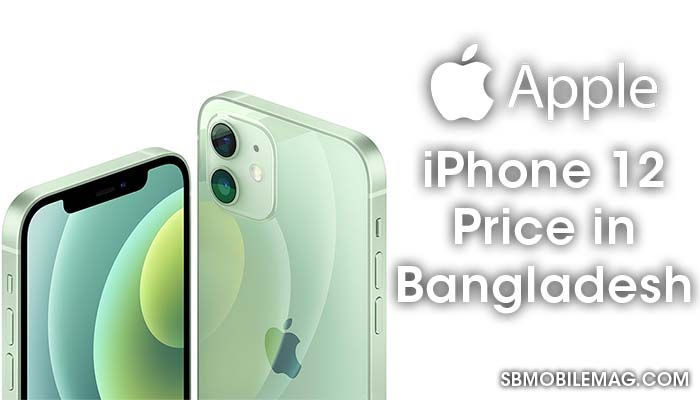 Apple iPhone 12, Apple iPhone 12 Price, Apple iPhone 12 Price in Bangladesh