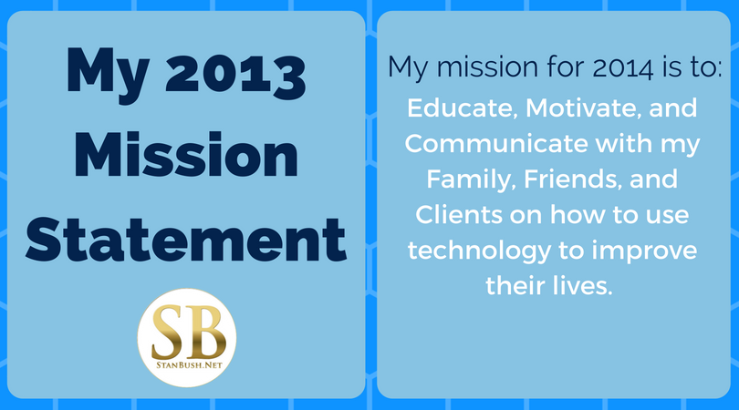 Stan Bush - 2013 Mission Statement