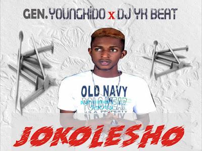 MUSIC: General Youngkido ft. Dj yk Beat _ Jokolesho